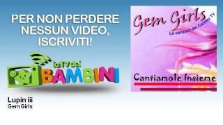 Gem Girls - Lupin iii - feat. Lucilla