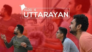 UTTARAYAN || VLOG 6 || DUDE SERIOUSLY