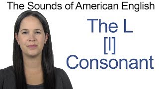 English Sounds - L [l] Consonant - How to make the L [l] Consonant