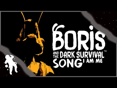 ♪ BORIS AND THE DARK SURVIVAL SONG (I Am Me) ANIMATED LYRIC VIDEO ♪