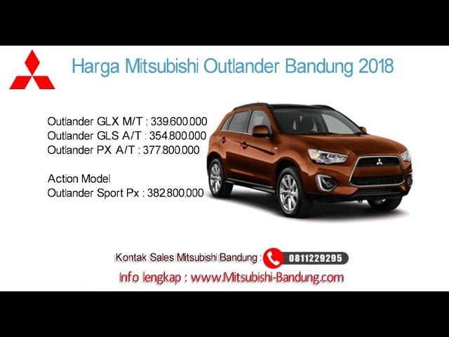Harga Mitsubishi Outlander 2018 Bandung dan Jawa Barat | 0811229295