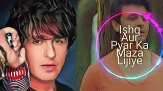 Ishq Aur Pyar Ka Maza Lijiye   Full Song   Sonu Nigam & ALTAF RAJA   SHAPATH  
