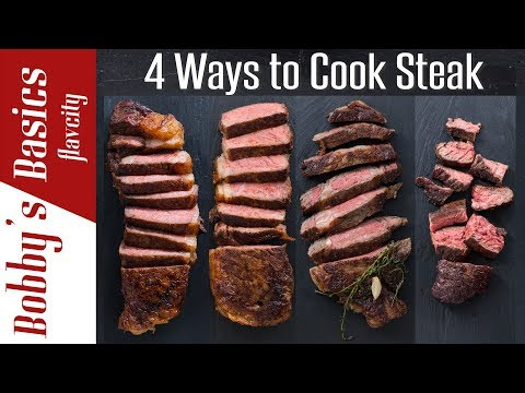 4-ways-to-cook-the-best-steak-of-your-life---bobby's-kitchen-basics
