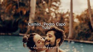Camilo, Pedro Capó - Tutu (Letra)