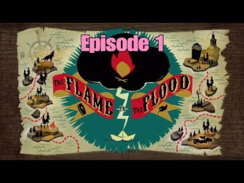 The Flame In The Flood | Ep.1 | ENG