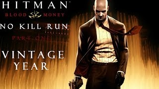 Hitman Blood Money: No Kill (And Other Stuff) - Part 1 - A Vintage Year