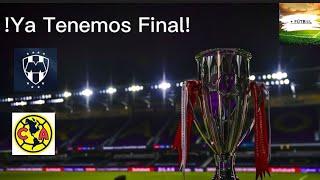 !Ya tenemos Final! América y Monterrey Avanzan a la Final de la Liga de Campeones de la Concacaf.