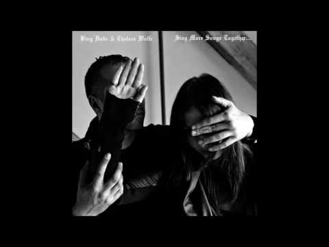 Chelsea Wolfe & King Dude -  Bed On Fire