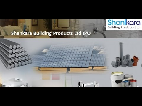 Shankara Building Products Ltd IPO: You Must Know