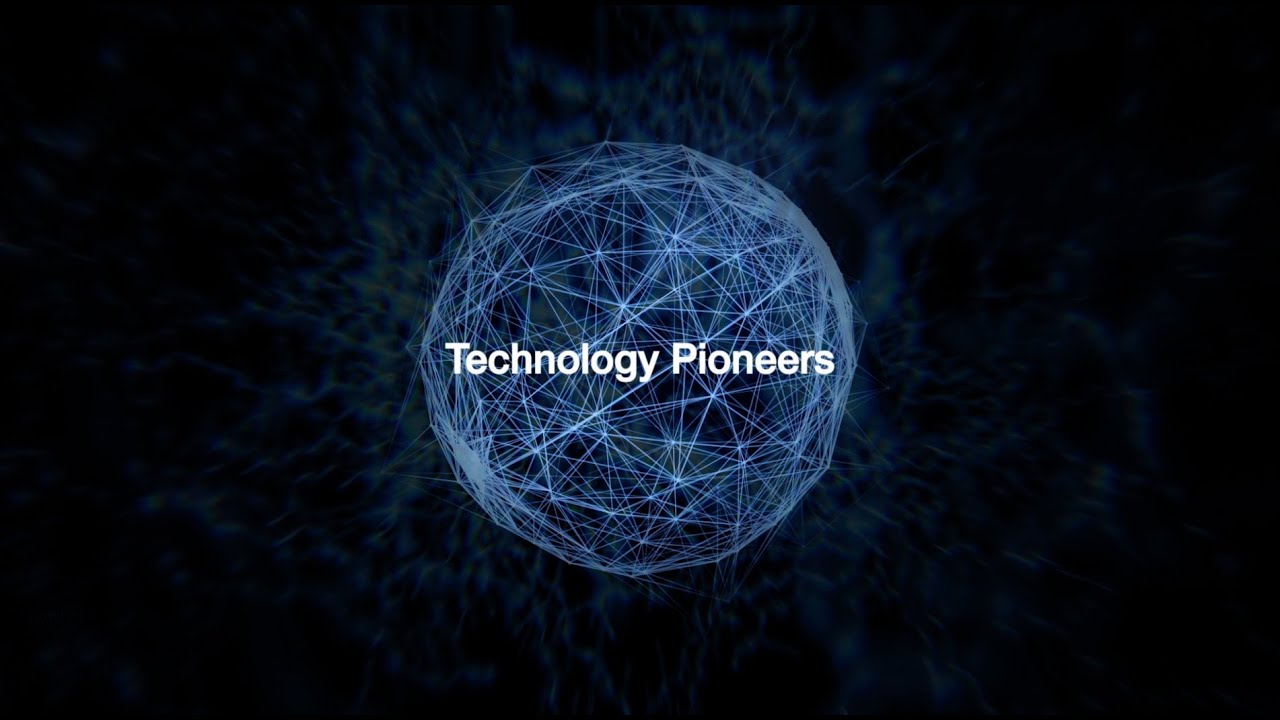 The World Economic Forum's top 100 technology pioneers