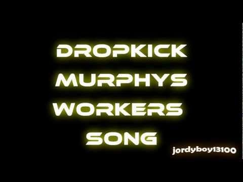 dropkick murphys - workers song (lyrics)