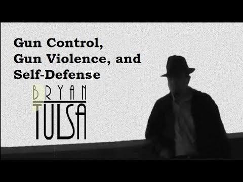 Gun Control, Gun Violence, and Self-Defense - BryanTulsa