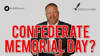 Happy Confederate Memorial Day? It's 2018. When's that gonna stop being a thing?