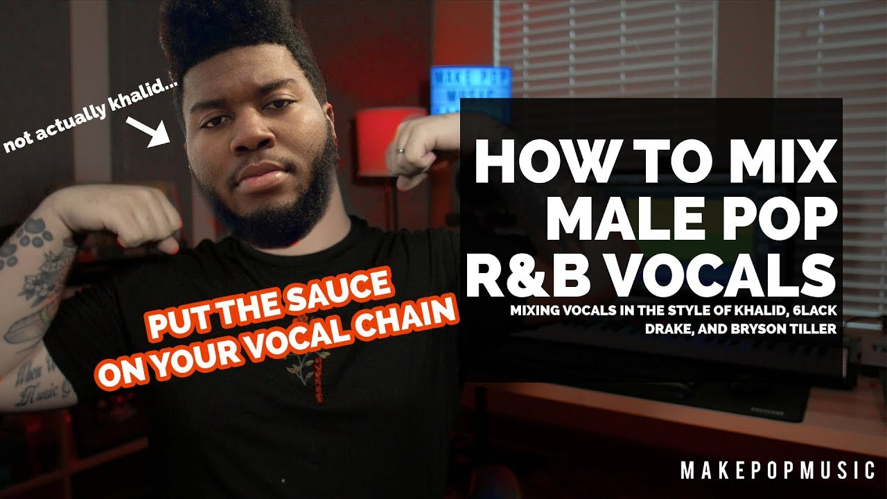 How To Mix Male Pop R&B Vocals (Khalid, 6lack, Drake) | Make Pop Music