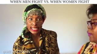 WHEN MEN FIGHT VS WHEN WOMEN FIGHT