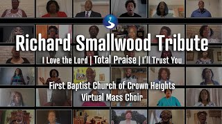 Richard Smallwood Medley: Total Praise; I Love the Lord; I'll Trust You | FBCCH Virtual Mass Choir