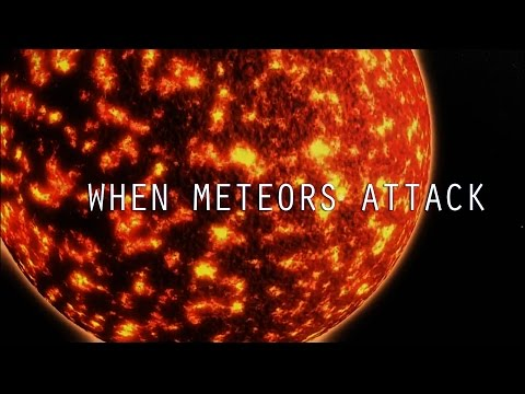 When Meteors Attack - Meteor Impact Documentary