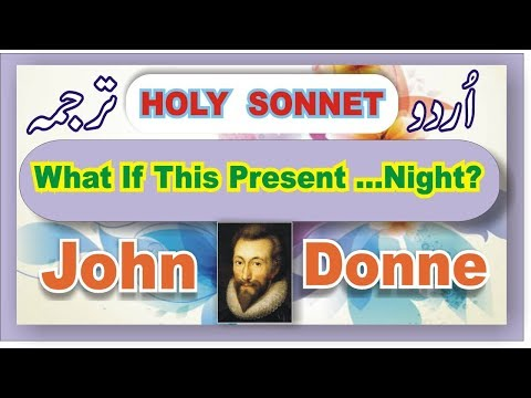 Holy Sonnet:What If This Present...Night? John Donne; Urdu Translation