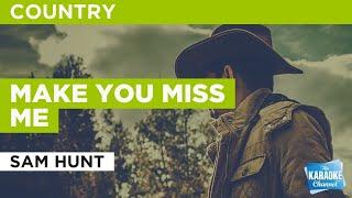 Make You Miss Me : Sam Hunt | Karaoke with Lyrics