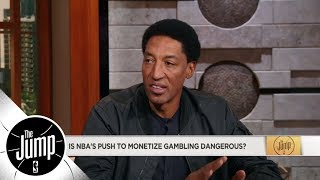 Scottie Pippen on NBA's push to monetize gambling: It is a little dangerous | The Jump | ESPN