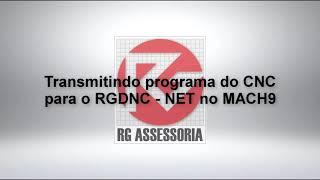 Transmitindo programa do CNC para o RGDNC   NET no MACH9