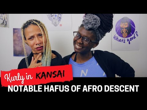 Notable Hafus of Afro Descent    EP 21 Kurly in Kansai