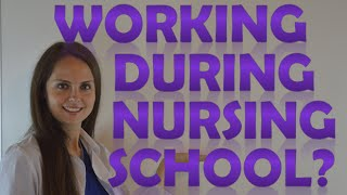 Can I Work and go to Nursing School at the Same Time?