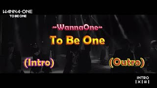 Wanna One (워너원) - To Be One (Intro-Outro) (Han/Indo Lyrics)