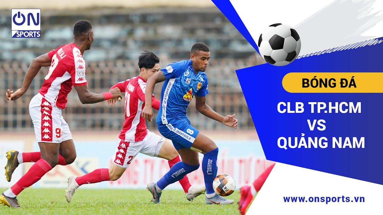 On Sports | Highlight trận đấu CLB TP.HCM và Quảng Nam – Vòng 1 V.League 2020