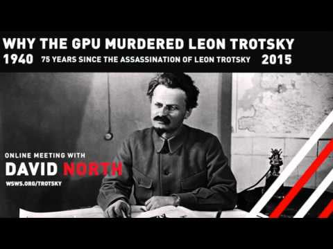 Why and How the GPU Murdered Leon Trotsky - Part 2 - Online Interview with David North