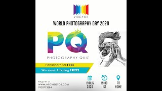 VIBGYOR World Photography Day I Photography Quiz I PQ I Fun Time I WWW.INFOVIBGYOR.COM
