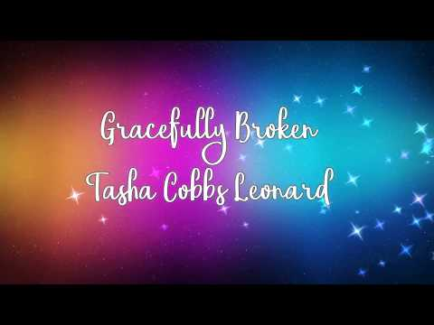 Gracefully Broken by Tasha Cobbs Leonard...
