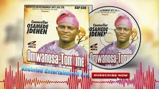 Latest Benin Musiccounselor Osamede Idehen Omwanosa-Tomune Full Album.mp3