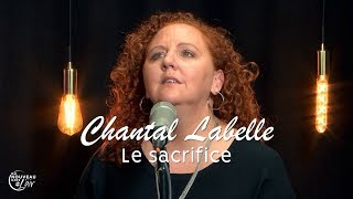 Le sacrifice - Chantal Labelle - Du nouveau dans l'air