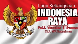 Lagu Kebangsaan Indonesia Raya | Cipt.WR Supratman Full Version