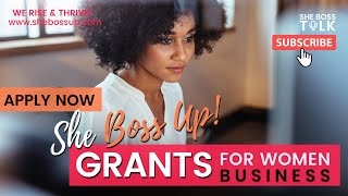 BREAKING NEWS | SHE BOSS UP GRANT APPLICATIONS NOW OPEN!! | SEPT 21-25, 2020 | SHE BOSS TALK
