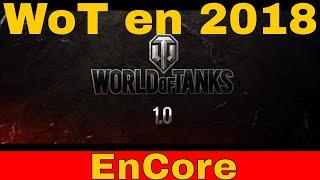[WoT FR] WoT en 2018 : Version 0.9.22 et 1.0, Moteur Graphique EnCore - World of Tanks (français)