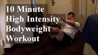 10 Minute Body Weight Workout (No Equipment): High Intensity, Fat Burning, Muscle Building (Part 2)