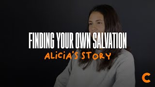 Finding Your Own Salvation - Alicia's Testimony