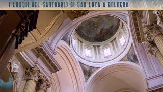 I luoghi del Santuario di San Luca a Bologna