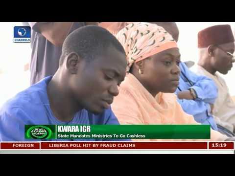 Kwara State Mandates Ministries To Go Cashless | News Across Nigeria |