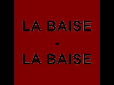 LA BAISE - LA BAISE [Clip officiel]