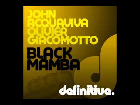 Olivier Giacomotto & John Acquaviva - Black Mamba (Original Mix) HQ