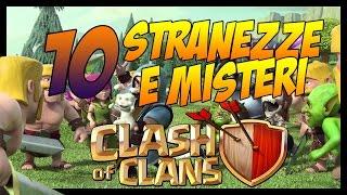 10 STRANEZZE E MISTERI SU CLASH OF CLANS!