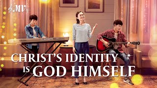 "2020 Chinese Gospel Song | ""Christ's Identity Is God Himself"""