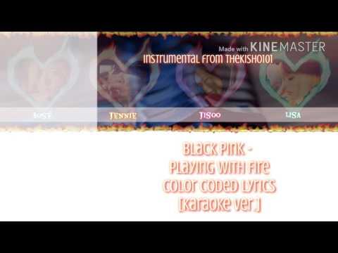 Black pink ( 블랙핑크) - Playing with fire (불장난) [Karaoke ver.] Color Coded lyrics [Instrumental/Kpop]