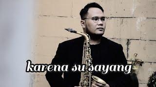 Karna Su Sayang ( Saxophone Romantic Instrumental)