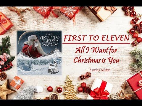 FIRST TO ELEVEN - All I Want For Christmas Is You (LYRICS VIDEO)