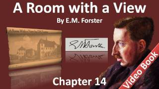 Chapter 14 - A Room with a View by E. M. Forster - How Lucy Faced the External Situation Bravely