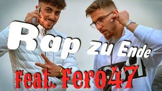 Rap zu Ende mit Fero47. (Cringe it in)